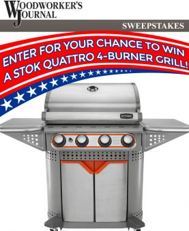 Woodworker's Journal Magazine · STOK Grill Sweepstakes Sweepstakes