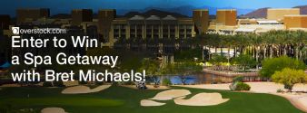 OVERSTOCK · MOTHER'S DAY SPA GETAWAY WITH BRET MICHAELS SWEEPSTAKES Sweepstakes