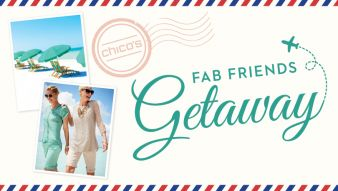 Chico's · Fab Friends Getaway Sweepstakes