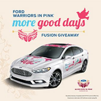 FORD WARRIORS IN PINK MORE GOOD DAYS FUSION GIVEAWAY Sweepstakes